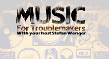 Music for Troublemakers